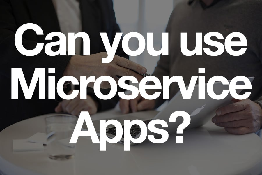 can you use microservice apps
