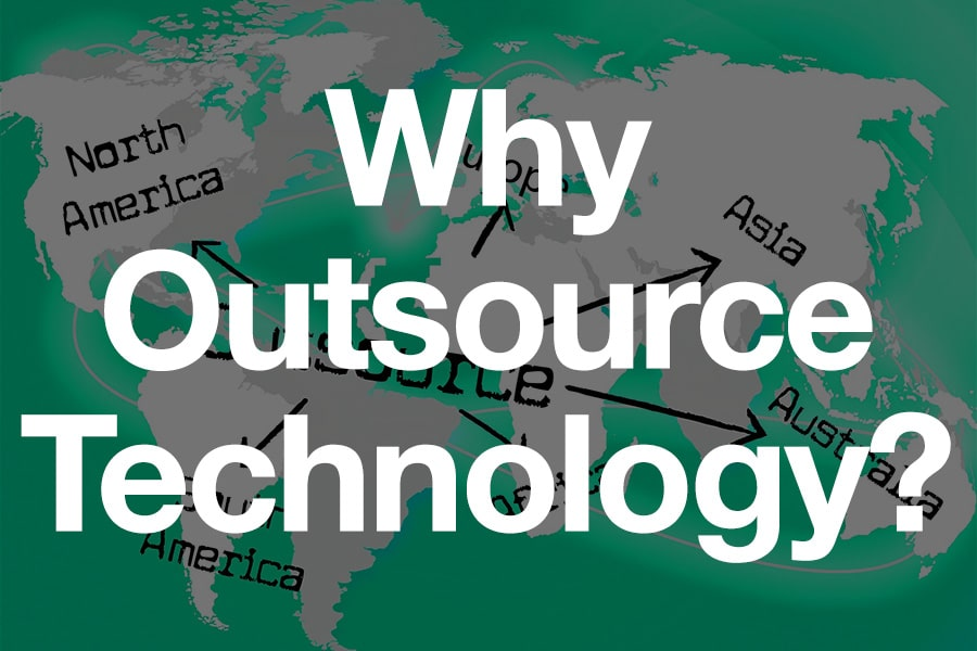 Outsourcing Part 1: Why Outsource Technology?